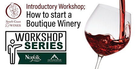 Introductory Workshop; How to start a Boutique Winery tickets