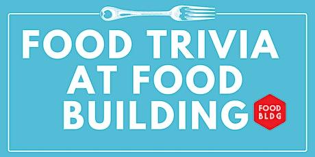 FOOD TRIVIA @ FOOD BUILDING - MAY tickets