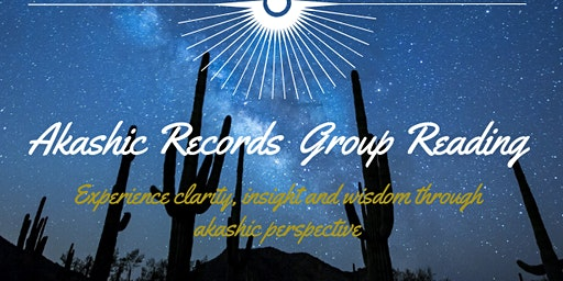 Experience clarity, insight and wisdom - Akashic Records Group Reading