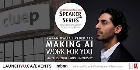 Entrepreneurial Alumni Speaker Series: Making AI Work for You tickets