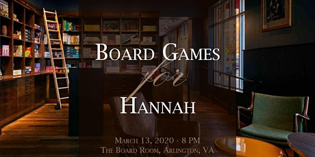 Board Games for Hannah tickets