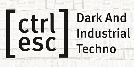 [ctrl -esc] Dark And Industrial Techno @ Vier Jaargetijden Zwolle