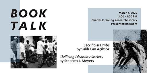 Civilizing Disability Society & Sacrificial Limbs: Book Talks