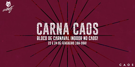 CARNA CAOS by Wolf - Bloco de Carnaval Indoor no Caos!