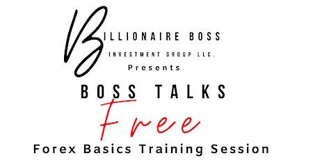 BOSS TALKS: FREE BASICS FOREX TRAINING SESSION!! tickets