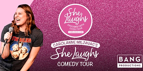 "Carolanne Miljavac's ""She Laughs"" Comedy Tour tickets"