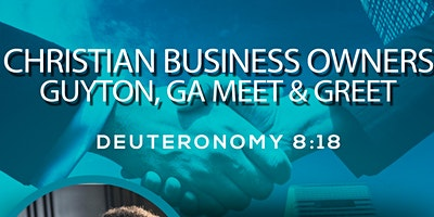 Christian Business Owner Guyton, GA Meet & Greet