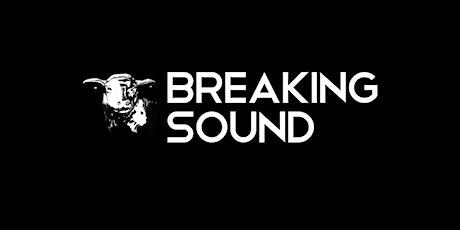 Breaking Sound: Kiss Kiss Bang Bang tickets