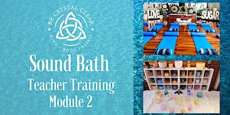 Sound Bath Teacher Training - Level 1 Module 2 tickets
