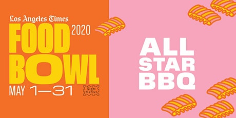 All-Star BBQ at L.A. Times Food Bowl: Night Market tickets