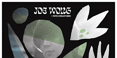 Joe Wong + Nite Creatures tickets