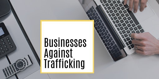 Businesses Against Trafficking Kickoff