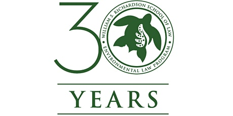 POSTPONED until Spring 2021 UH Environmental Law Program 30th Anniversary! tickets