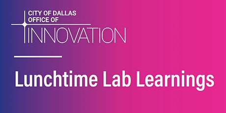 Office of Innovation | Lunchtime Lab Learnings tickets