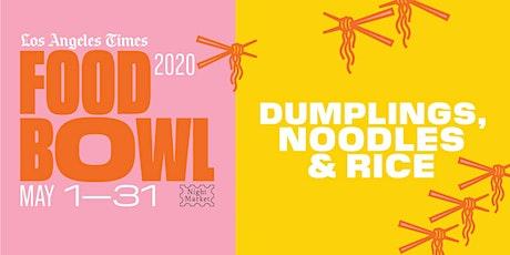 Dumplings, Noodles & Rice at L.A. Times Food Bowl: Night Market tickets