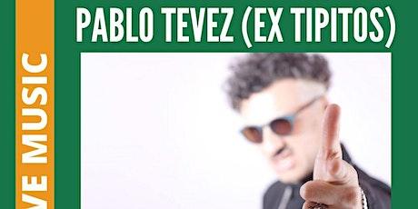 PABLO TEVEZ [EX TIPITOS] entradas