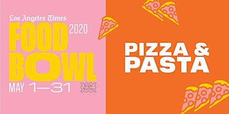 Pizza & Pasta at L.A. Times Food Bowl: Night Market tickets