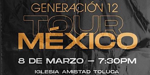 Generación 12 en Toluca