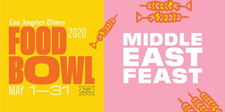 Middle East Feast at L.A. Times Food Bowl: Night Market tickets