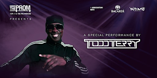 Under the Prom presents Todd Terry in Association with Bacardi