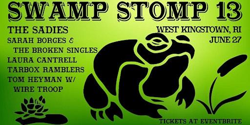 Swamp Stomp 13 with THE SADIES & more