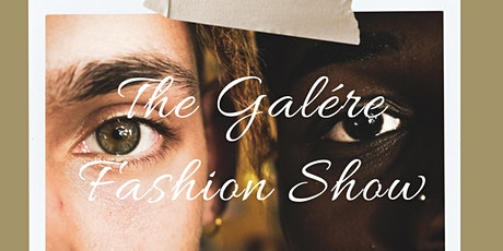The Galére Fashion Show tickets