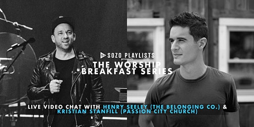The Worship Breakfast Series - Henry Seeley & Kristian Stanfill (GCoast)