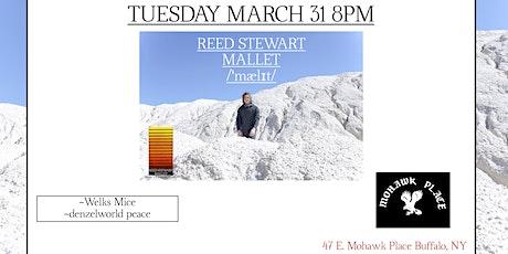 Reed Stewart , Welks Mice, Denzelworldpeace tickets