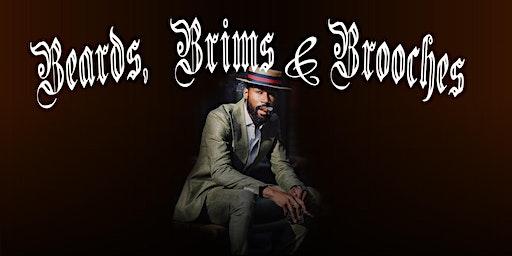 Beards, Brims & Brooches