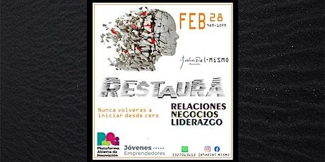 Restaura: Relaciones, negocios y liderazgo boletos
