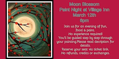 Moon Blossom Paint Night at Village Inn tickets