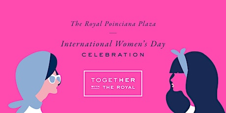 TogetHER with The Royal - An International Women's Day Celebration tickets