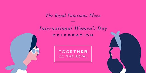TogetHER with The Royal - An International Women's Day Celebration