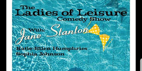 Ladies of Leisure Comedy Show tickets
