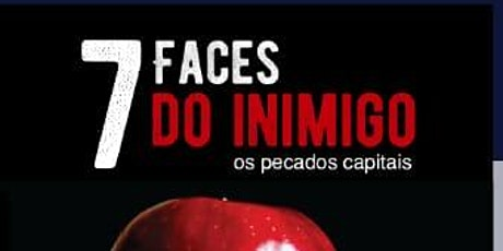 7 Faces do Inimigo ingressos