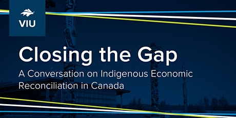 Closing the Gap: A Conversation on Indigenous Economic Reconciliation tickets