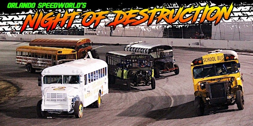 NIGHT OF DESTRUCTION - ORLANDO SPEEDWORLD