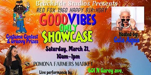 @Beachside_studios presents: Good Vibes Only Showcase