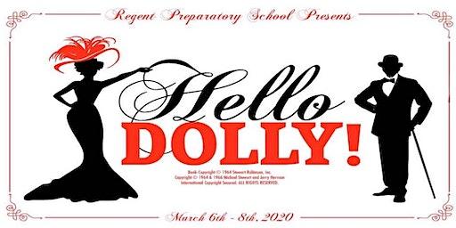 Hello Dolly Saturday March 7, 2020-Regent Preparatory School