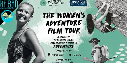 Be Rad Adventures Presents The Women's Adventure Film Tour!