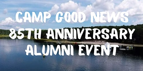 Camp Good News 85th Anniversary Alumni Event in Forestdale, Massachusetts tickets