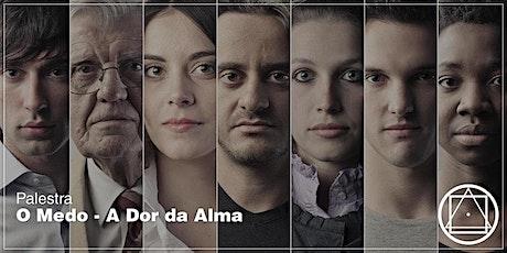 """Palestra em Belo Horizonte/MG - """"O medo - A Dor da Alma"""" ingressos"""
