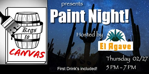 _Kegs to Canvas_  Hosted by *El Agave Mexican Grill
