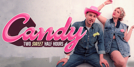 Candy: Two Sweet Half Hours tickets