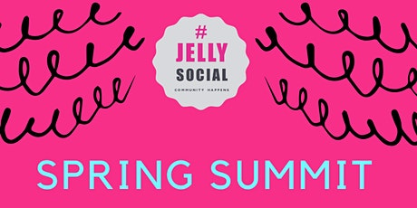 Jelly Spring Summit : 'Live Your Passion!' tickets