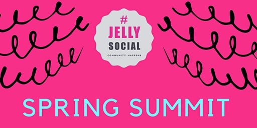 Jelly Spring Summit : 'Live Your Passion!'