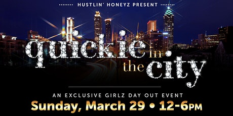 QUICKIE IN THE CITY  A Ladies Day Out Event tickets
