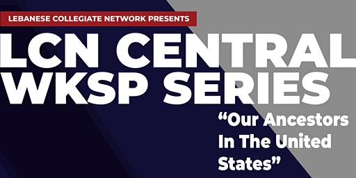 LCN Central Wksp Series: Our Ancestors In The United States