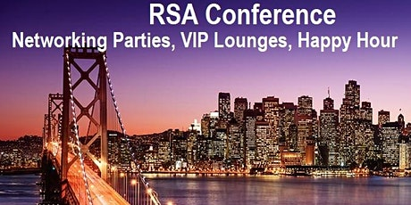 RSA 2020 - VIP Lounges, Networking Party,  and Happy Hour Events *UPDATED* tickets
