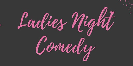 Ladies Night Comedy